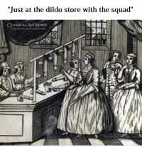 "Dildo, Facebook, and Memes: ""Just at the dildo store with the squad""  CLASSICAL ART MEMES  facebook.com/classical  es"