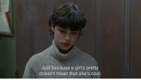 Girls, Cool, and Mean: Just because a girl's pretty  doesn't mean that she's cool