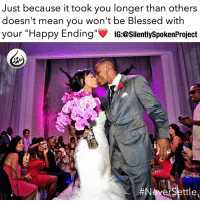 "Memes, 🤖, and Page: Just because it took you longer than others  doesn't mean you won't be Blessed with  your ""Happy Ending  IG:@silentlyspokenProject  Ver Settle REALRELATIONSHIPGOALS❤ ____________________________________________ WHAT IF I TOLD YOU I loved you before we even met?! Well I did! WHAT IF I TOLD YOU I didn't give up on finding you way before I met you because I never wanted to risk you being with the wrong Man?! Well I did! WHAT IF I TOLD YOU I became a better man to fulfill the greatest job title I see worth achieving of being a good Husband & great Father before we even crossed paths?! Well I did! They say nothing WORTH HAVING comes EASY right?! Well I never pictured a future without you being my Wife... Therefore I made a choice long before I even met you that I wouldn't jeopardize you spending 1 more night more than you have to wondering how much longer until you're truly loved by a Real Man... Because even before God revealed you to me I knew your WORTH & knew I wanted to CHERISH you & only you... So I prayed for God to work on me in the meantime & to mold me to be your very own custom fitted King equipped with any & everything you ever wanted in a Lover! And guess what?! I didn't care HOW LONG it would take TO FIND YOU because you & I having a HAPPY ENDING was well worth the WAIT💯 FAITHFILLEDROMANTIC PATIENTLYAWAITTHELOVEYOUDESERVE THATSTHEKINDALOVEIWANT💯 IWILLSTAYSINGLEUNTILIKNOWITSREAL ____________________________________________ ▪️PLEASE TAG THE RESPECTIVE COUPLE ____________________________________________ ▪️PLEASE TAG THE RESPECTIVE PHOTOGRAPHER(s) ____________________________________________ STOPWHATYOUREDOINGRIGHTNOW For QUOTES-MESSAGES about LIFE & LOVE Follow the REALEST+FASTEST GROWING IG PAGE ever @SILENTLYSPOKENPROJECT ‼️‼️‼️ ____________________________________________ (LIKE➕COMMENT➕TAG OTHERS➕SHARE➕FOLLOW⬇️) FollowTheONLYSilentlySpokenProject ➕FOLLOWIG:@SilentlySpokenProject ➕FOLLOWIG:@SilentlySpokenProject ➕FOLLOWIG:@SilentlySpokenProject ____________________________________________ ITSAMANSJOBTOFINDHISQUEEN💯 REMAINSINGLEUNTILUKNOITSREAL HAPPILYAFTERONEDAY FORHER OLDSCHOOLLOVE FAIRYTALESDOEXIST LASTOFADYINGBREED YOUDESERVEBETTER EXCUSESNOTSOLDHERESORRY EXCUSESNOTSOLDORACCEPTED ITTAKESCOURAGETOLOVE ITTAKESCOURAGETOLOVEAGAIN SWYD AMANWHOA"
