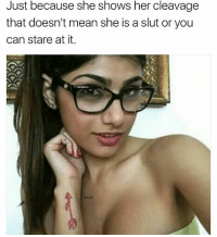 Facts, Memes, and Respect: Just because she shows her cleavage  that doesn't mean she is a slut or you  can stare at it. FACTS , Y'all need to RESPECT women