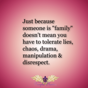 "<3: Just because  someone is ""family""  doesn't mean you  have to tolerate lies,  chaos, drama,  manipulation &  disrespect.  THE  ple Slon <3"