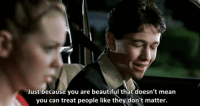 Beautiful, Http, and Mean: Just because you are beautiful that doesn't mean  you can treat people like they don't matter. http://iglovequotes.net/