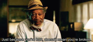 Http, Mean, and Net: Just because youre hurt, doesn't mean you re broken http://iglovequotes.net/
