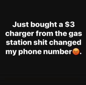 Bruh😂💀: Just bought a $3  charger from the gas  station shit changed  my phone number Bruh😂💀