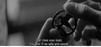 Sound, Safe, and You: Just close your eyes.  You and ill be safe and sound.