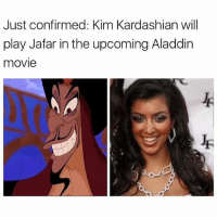 Picture perfect 😭😭😭😭😭😩 ALADDIN _ _ _ FOLLOW: ➡@_IM_JUST_THAT_GUY_____⬅ for daily fire posts 🔥🤳🏼: Just confirmed: Kim Kardashian wil  play Jafar in the upcoming Aladdin  movie Picture perfect 😭😭😭😭😭😩 ALADDIN _ _ _ FOLLOW: ➡@_IM_JUST_THAT_GUY_____⬅ for daily fire posts 🔥🤳🏼
