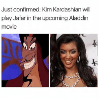 Lmaoo 💀💀😂 (@_theblessedone): Just confirmed: Kim Kardashian will  play Jafar in the upcoming Aladdin  movie Lmaoo 💀💀😂 (@_theblessedone)