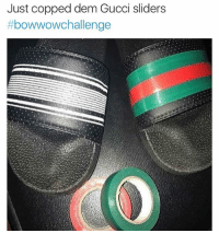 Booty, Dank, and Fake: Just copped dem Gucci sliders  thbowwowchallenge Ladies best fake booty pic gets the hands from yours truly ⬇️⬇️⬇️ Follow @icecoldsavage for more