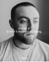 Just do it: Just do it  Even if it means overdosing  Nike