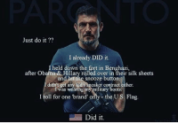 Merica.: Just do it ??  I already DID it.  held down the fort in Benghazi,  after Obama & Hillary rolled over in their silk sheets  and hit the snooze button:  didn't get any kid's sneaker contract either  I was wearing my military boots  I roll for one 'brand' onlythe U.S. Flag  Did it. Merica.