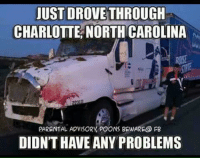 Charlotte: JUST DROVE THROUGH  CHARLOTTE NORTHCAROLINA  PARENTAL ADVISORY POONS BEWARE@ FB  DIDNTHAVE ANY PROBLEMS