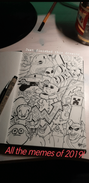 Yesterday i drew all the memes but had no time to post it. Here is it anyway. I hope you like it, let me now what you thinking and if i should colour it.: Just finished this drawing  BRUH  WARNING  ARES  8)  PERHARE  CREEPER  AW MAN!  54M  WHO  THAS HO  JOR?  BRAIN  BIG  STONKS  VIBE  CHECK  All the memes of 2019  20109  QUALITE D'ANG  TA DE ARCHAGEAP  ICRON 08  CONS  STONKS-STONK S Yesterday i drew all the memes but had no time to post it. Here is it anyway. I hope you like it, let me now what you thinking and if i should colour it.