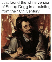 Snoop, Snoop Dogg, and White: Just found the white version  of Snoop Dogg in a painting  from the 16th Century