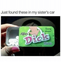 Memes, 🤖, and Car: Just found these in my sister's car  Going  douon?  After  NetWT. O3602 (15 0) TAG A ASHLEY