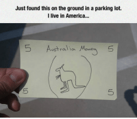 America, Tumblr, and Blog: Just found this on the ground in a parking loft.  I live in America...  5 Aostralho Mne 5  5 lolzandtrollz:  That Looks Genuine