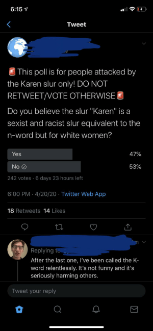 """Just found this poll from the people who said that """"Karen"""" was worse than the n-word. Happy 4/20 btw!: Just found this poll from the people who said that """"Karen"""" was worse than the n-word. Happy 4/20 btw!"""