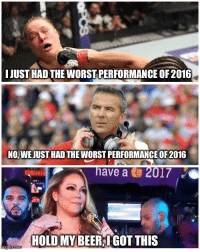 """JUST HADTHE WORSTPERFORMANCE OF 2016  NO WEJUST HAD THE WORSTPERFORMANCE OF 2016  have a 2017  HOLD MY BEERIGOT THIS Happy New Year, friends! It's Casey. I'm a HUGE Buckeyes fan, so last night was a bit...uh...""""disappointing."""" But BIG congrats to Clemson and Bama! And I found this too funny to not share. Enjoy! :) And thanks to Greg Warren for the great meme!  If you missed Mariah's performance, here ya go. http://969thekat.iheart.com/articles/trending-104650/mariah-careys-odd-performance-on-new-15427870/"""