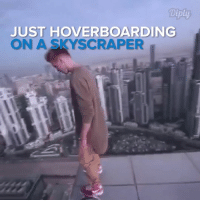 Hoverboard, Memes, and Fear: JUST HOVERBOARDING  ON A SKYSCRAPER Olegcricket has no fear. #diplyvideo