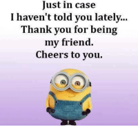 25 Best Thank You For Being My Friend Memes Be My Friend Memes