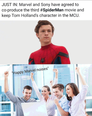 """Sony, Happy, and Marvel: JUST IN: Marvel and Sony have agreed to  co-produce the third #SpiderMan movie and  keep Tom Holland's character in the MCU.  RF  Happy Marvel noises""""  2BRF  60  BRE  desaioy Uncle ben wont die again"""