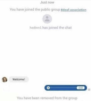 Dank, Memes, and Target: Just now  You have joined the public group #deaf-association  hedinn1 has joined the chat  Welcome  0:06  You have been removed from the group Outstanding move by Sintist MORE MEMES