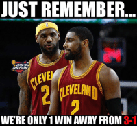 Cavs, Nba, and Never: JUST REMEMBER  VE  iLEVELAND  WE'RE ONLY 1 WIN AWAY FROM 3-1  DY SHARE if you'll never give up on our team.  LIKE Cavs Nation