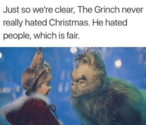 Xmas vs Grinch: Just so we're clear, The Grinch never  really hated Christmas. He hated  people, which is fair. Xmas vs Grinch