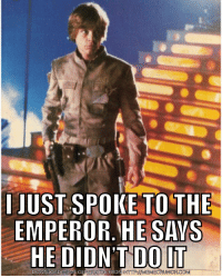 Meme, Politics, and Http: JUST SPOKE TO THE  EMPEROR. SAVS  HE DIDN TDOIT  HE  DOWNLOAD MEME GENERATOR FROM  HTTP:MEMECRUNCH.COM
