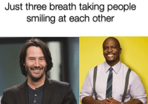Three, Nothing, and People: Just three breath taking people  smiling at each other Nothing to see here