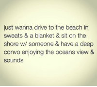 Ihavehim babe travel getaway onthego westaymovin peoplewatchin convos laughsandlove dranks: just wanna drive to the beach in  sweats & a blanket & sit on the  shore w/ someone & have a deep  convo enjoying the oceans view &  sounds Ihavehim babe travel getaway onthego westaymovin peoplewatchin convos laughsandlove dranks