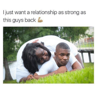 😂😂😂😂 @barrysbanterbus: just want a relationship as strong as  this guys back 😂😂😂😂 @barrysbanterbus