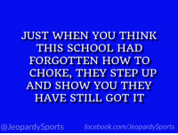 """What is: Clemson University?"" #JeopardySports #CLEMvsCUSE https://t.co/NFBoYlsaAr: JUST WHEN YOU THINK  THIS SCHOOL HAD  FORGOTTEN HOW TO  CHOKE, THEY STEP UIP  AND SHOW YOU THEY  HAVE STILL GOT IT  @JeopardySports facebook.com/JeopardySports ""What is: Clemson University?"" #JeopardySports #CLEMvsCUSE https://t.co/NFBoYlsaAr"