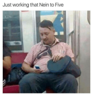 Poor Adolf: Just working that Nein to Five Poor Adolf