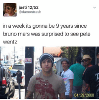 😹😹😹😸: justi 12/52  (a damontrash  in a week its gonna be 9 years since  bruno mars was surprised to see pete  Wentz  APART  04/29/2008 😹😹😹😸