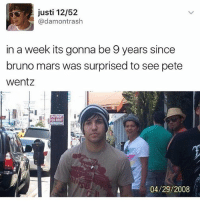 😂😂lol: justi 12/52  @damontrash  in a week its gonna be 9 years since  bruno mars was surprised to see pete  wentz  FOR RENT  04/29/2008 😂😂lol