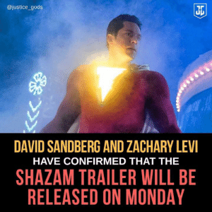 Finally!! Captain Marvel ⚡♥️🔥: @justice_gods  Ji  DAVID SANDBERG AND ZACHARY LEV  HAVE CONFIRMED THAT THE  SHAZAM TRAILER WILL BE  RELEASED ON MONDAY Finally!! Captain Marvel ⚡♥️🔥