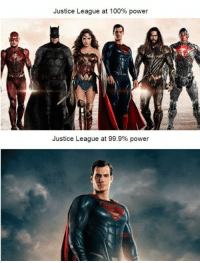 Power: Justice League at 100% power  Justice League at 99.9% power