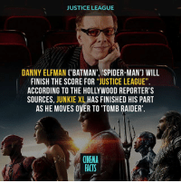 "Batman, Facts, and Love: JUSTICE LEAGUE  DANNY ELFMAN ('BATMAN', 'SPIDER-MAN') WILL  FINISH THE SCORE FOR ""JUSTICE LEAGUE"".  ACCORDING TO THE HOLLYWOOD REPORTER'S  SOURCES  JUNKIE XL  HAS FINISHED HIS PART  AS HE MOVES OVER TO'TOMB RAIDER  CINEMA  FACTS GOOD NEWS EVERYONE! Btw I very much love Elfman' scores for Spider-Man, MIB and of course Batman (1989). Your thoughts?"