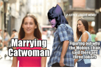Memes, Justice, and Justice League: JUSTICE.LEAGUE.MEMES  Marrying nel obius chalr  CatwomanShree o.E  iguring outwhy  theMobius chair  safdl there  are  Jokers Wasn't that big plot twist like 3 years ago? -Nightwing