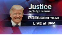 TONIGHT: President @realDonaldTrump joins @Judge_Jeanine following the end of CPAC2018. Tune in at 9pm ET on Fox News Channel!: Justice  w/Judge Jeanine  PRESIDENT TRUMP  LIVE at 9PM TONIGHT: President @realDonaldTrump joins @Judge_Jeanine following the end of CPAC2018. Tune in at 9pm ET on Fox News Channel!