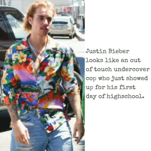 Justin Bieber looks like a criminal sketch on an old episode of unsolved mysteries.: Justin Bieber  looks like an out  of touch undercover  cop who just showed  up for his first  day of highschool. Justin Bieber looks like a criminal sketch on an old episode of unsolved mysteries.