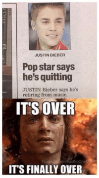 Yeah. The war is over.... EpicLOL.com: JUSTIN BIEBER  Pop star says  he's quitting  JUSTIN Bieber says he's  retiring from music.  ITS OVER  fac  dNoOne  ITS FINALLY OVER Yeah. The war is over.... EpicLOL.com