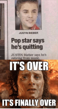 Its Over Its Finally Over: JUSTIN BIEBER  Pop star says  he's quitting  JUSTIN Bieber says he's  retiring from music.  IT'S OVER  IT'S FINALLY OVER