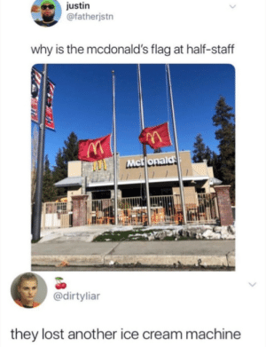 McDonalds, Target, and Tumblr: justin  @fatherjstn  why is the mcdonald's flag at half-staff  Mctlonalds  @dirtyliar  they lost another ice cream machine vennitrii:WHYARETHEREMCDONALDSFLAGSINTHEFIRDTPLACE-