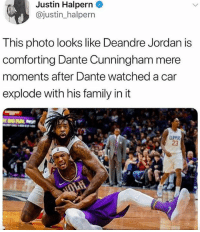 DeAndre Jordan, Family, and Funny: Justin Halpern  @justin halpern  This photo looks like Deandre Jordan is  comforting Dante Cunningham mere  moments after Dante watched a car  explode with his family in it  23 Fuck. This is good.