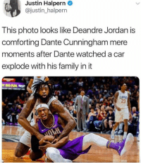DeAndre Jordan, Family, and Jordan: Justin Halpern  @justin_halpern  This photo looks like Deandre Jordan is  comforting Dante Cunningham mere  moments after Dante watched a car  explode with his family in it  23