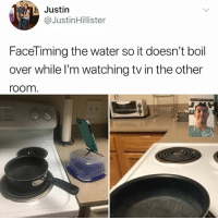 Memes, Nobel Prize, and Water: Justin  @JustinHillister  FaceTiming the water so it doesn't boil  over while l'm watching tv in the other  room GIVE RHIS MAN THE NOBEL PRIZE FOR PASTA