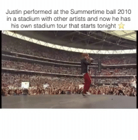 Memes, Tag Someone, and 🤖: Justin performed at the Summertime ball 2010  in a stadium with other artists and now he has  his own stadium tour that starts tonight tag someone who loves justinbieber