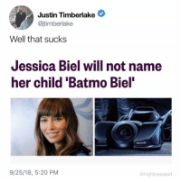 "@highfiveexpert posts the best memes on the gram🙌🏻🙌🏻: Justin Timberlake <  @jtimberlake  Well that sucks  Jessica Biel will not name  her child 'Batmo Biel""  9/25/18, 5:20 PM  @highfiveexpert @highfiveexpert posts the best memes on the gram🙌🏻🙌🏻"