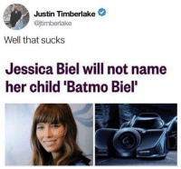 "Bummer. https://t.co/d8Psg4DTfS: Justin Timberlake  @jtimberlake  Well that sucks  Jessica Biel will not name  her child 'Batmo Biel"" Bummer. https://t.co/d8Psg4DTfS"